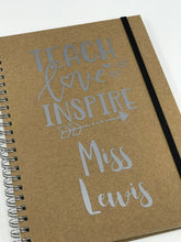 Load image into Gallery viewer, Teacher Notebook - Teach Love Inspire Quote