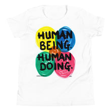 "Load image into Gallery viewer, ""HUMAN BEING. HUMAN DOING."" Exclusive art work from Harper Bizarre Art on your Short Sleeve T-Shirt"