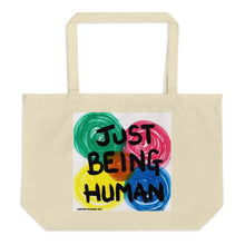 "Load image into Gallery viewer, ""JUST BEING HUMAN"" Original artwork by Harper Bizarre Art Large organic tote bag"