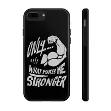 "Load image into Gallery viewer, ""Makes Me Stronger"" Case Mate Tough Phone Cases - Black"