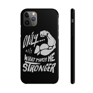 """Makes Me Stronger"" Case Mate Tough Phone Cases - Black"