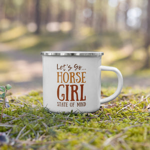 Let's go...Horse Girl State of Mind - Enamel Mug