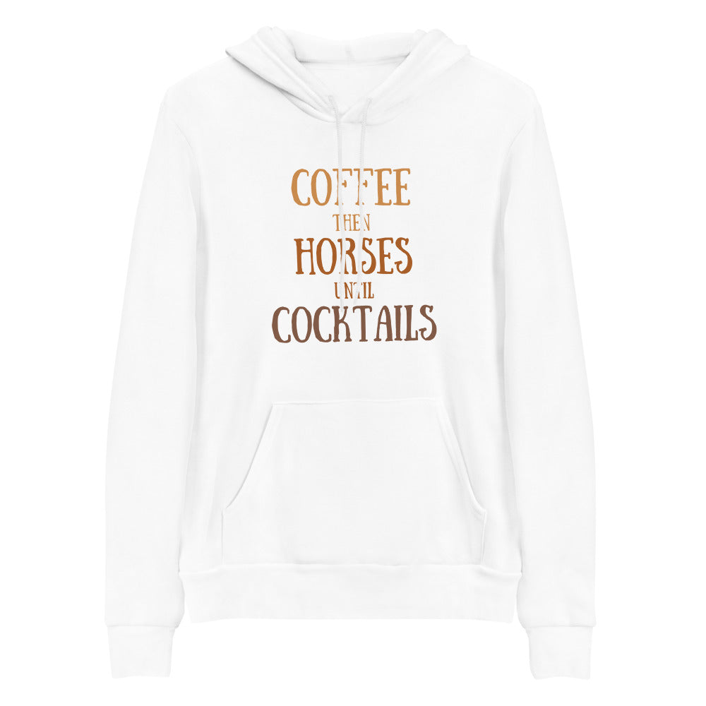Coffee then Horses until Cocktails (Color Print) - Signature Hooded Sweatshirt