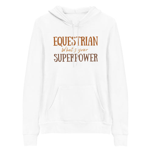 Equestrian What's Your Superpower? - Signature Hooded Sweatshirt