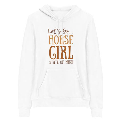 Let's go...Horse Girl State of Mind Hooded Sweatshirt