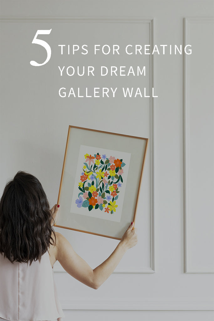 5 Tips for Creating Your Dream Gallery Wall