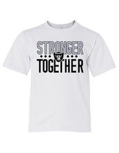 Load image into Gallery viewer, Stronger Together T-Shirt (YOUTH & ADULT)