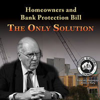 Homeowners & Bank Protection Bill THE ONLY SOLUTION
