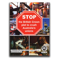STOP the British Crown plot to crush Australia's unions