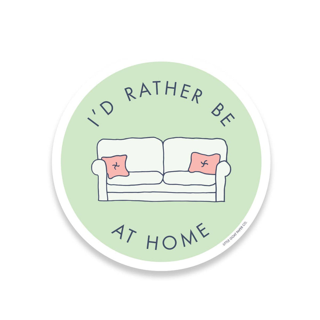 I'd Rather Be at Home Sticker