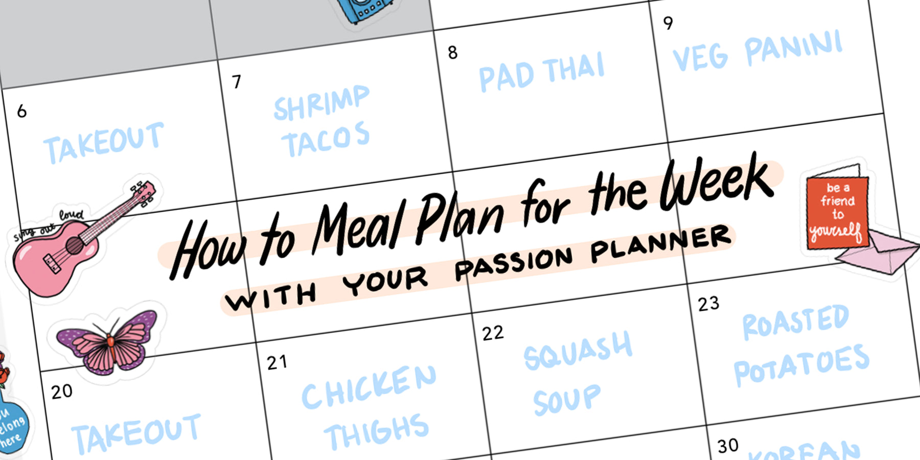 How to Meal Plan for the Week in Your Passion Planner