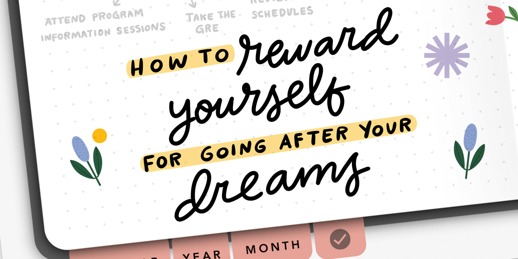 How to Reward Yourself in Your Passion Planner for Going After Your Dreams