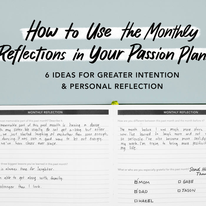 How to Use the Monthly Reflections in Your Passion Planner: 6 Ideas for Greater Intention and Personal Reflection