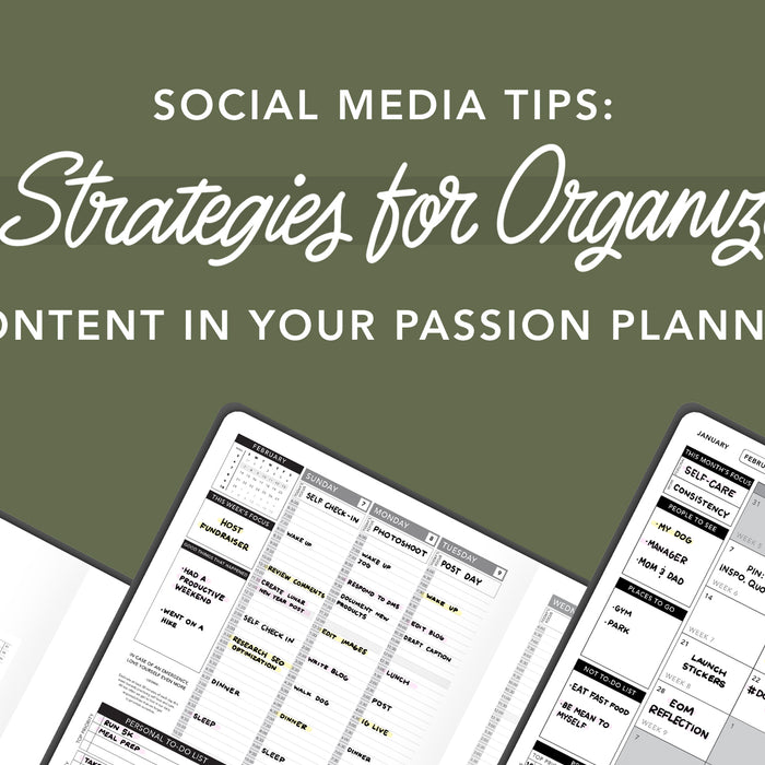 Social Media Planner Tips: 4 Strategies for Organizing Your Content in Your Passion Planner