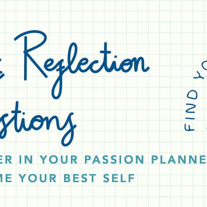 Self Reflection Questions to Answer in Your Passion Planner to Become Your Best Self