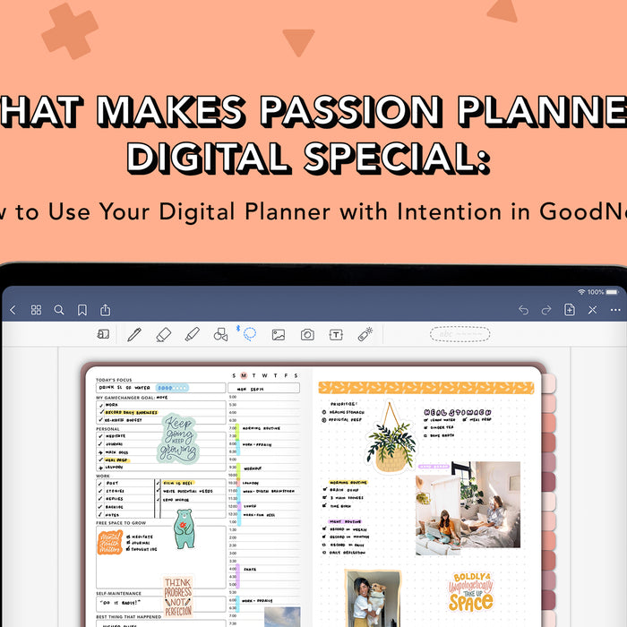 What Makes Passion Planner Digital Special: How to Use Your Digital Planner with Intention in GoodNotes