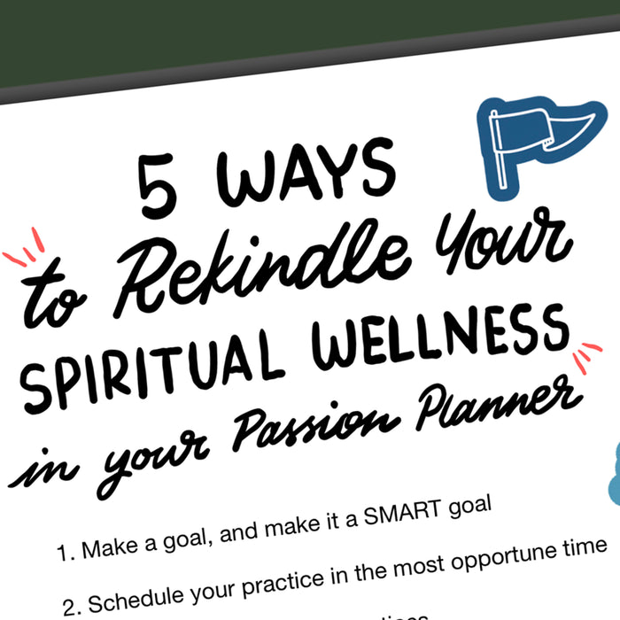 5 Ways to Rekindle Your Spiritual Wellness in your Passion Planner