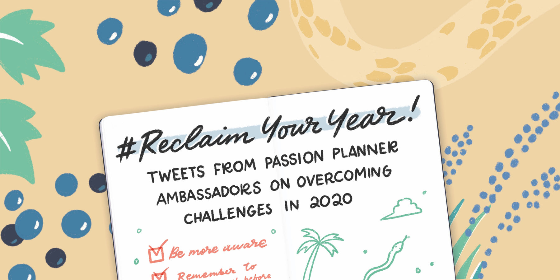 #ReclaimYourYear: 78 Inspiring Tweets from Passion Planner Ambassadors on Overcoming Challenges in 2020