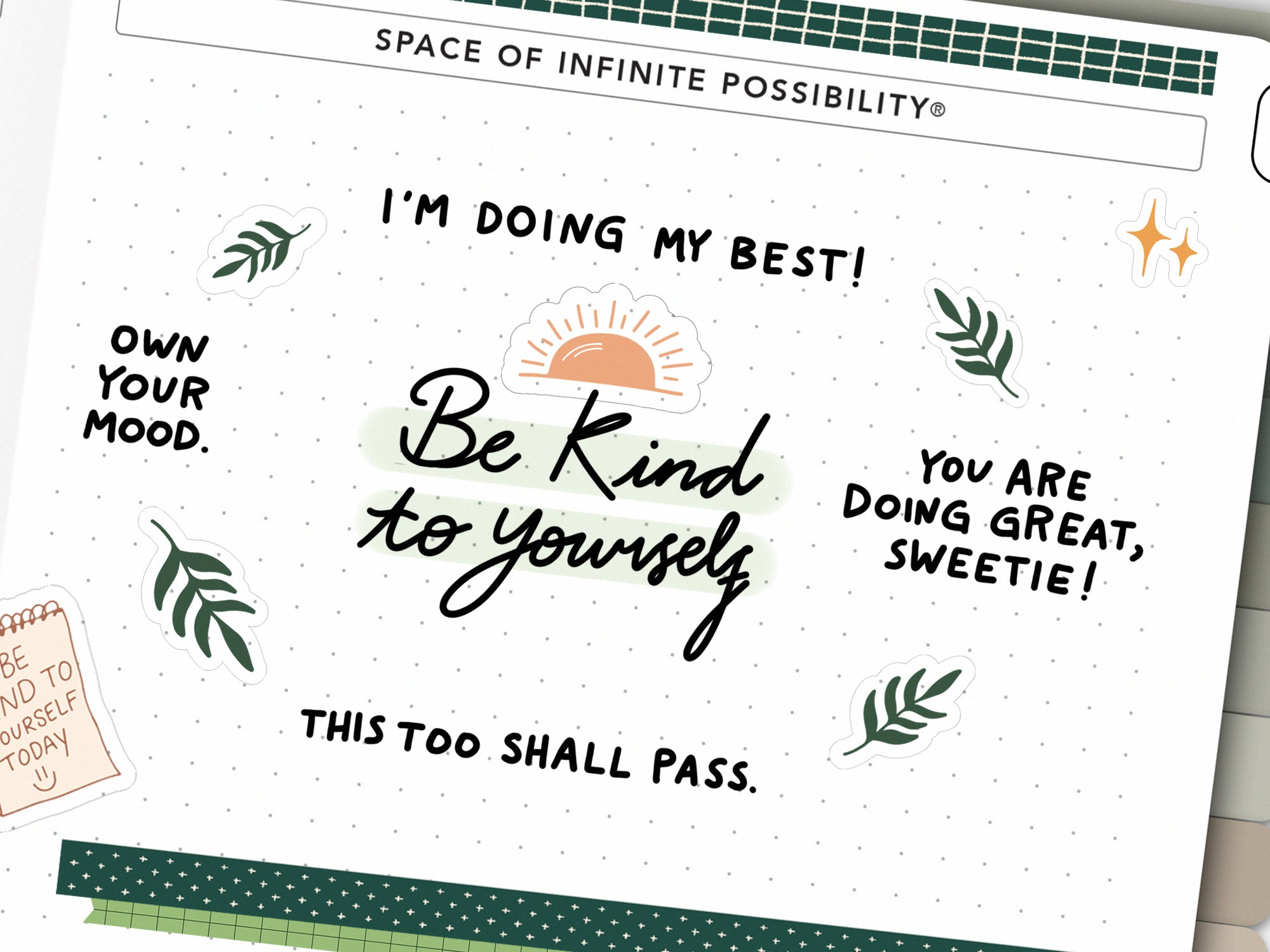 Add stickers and words of encouragement to your planner to stay positive and be kind to yourself.