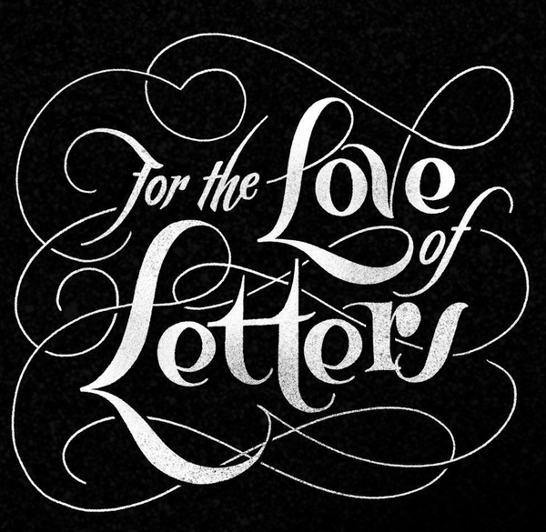 """For the Love of Letters"" Digital Lettering by April Moralba"