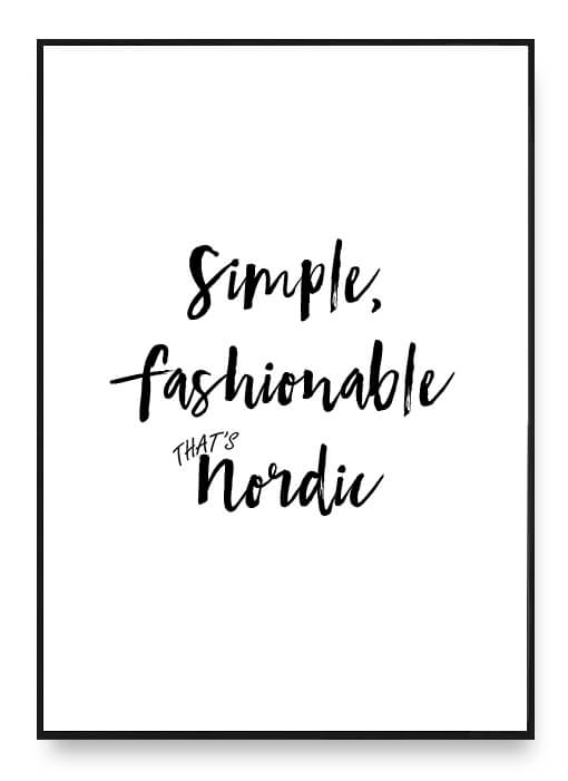 Simple, Fashionable – That's Nordic Poster
