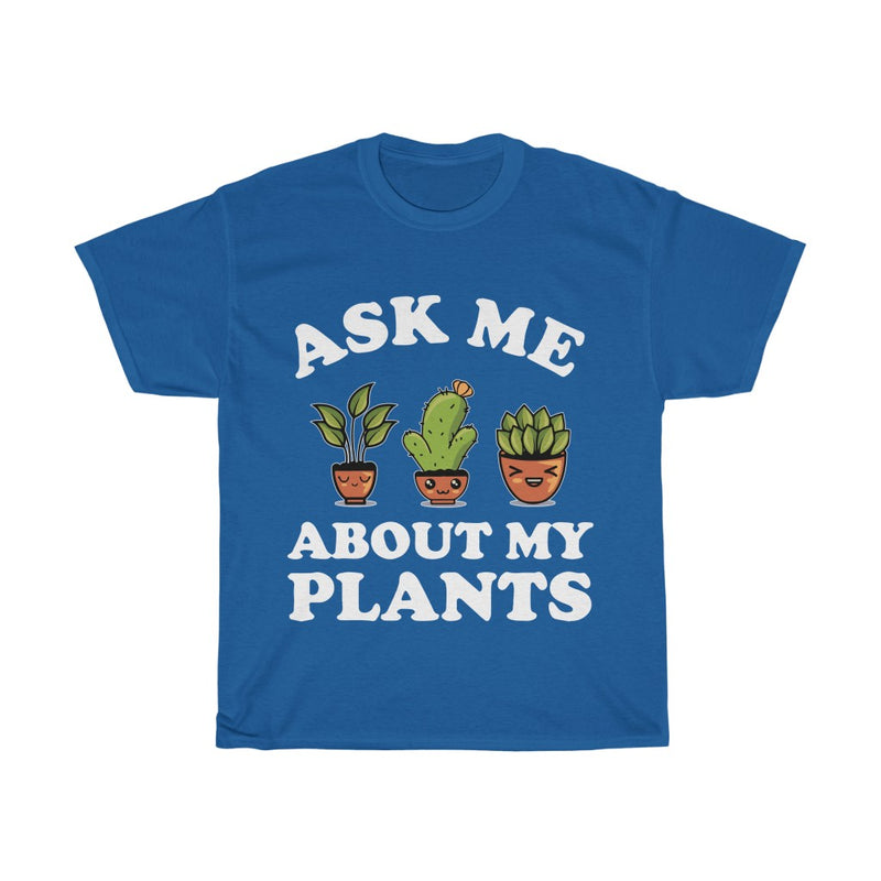 Royal Ask Me About My Plants T-Shirt