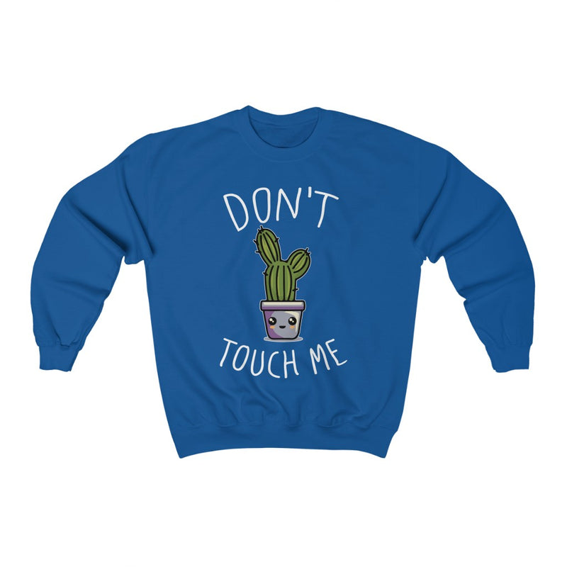 Royal Don't Touch Me Sweatshirt