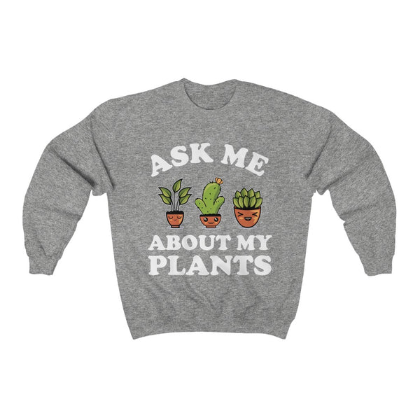 Sporty Grey Ask Me About My Plants Sweatshirt