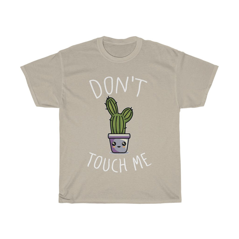 Sand Don't Touch Me T-Shirt