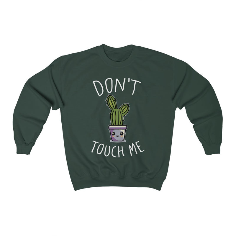 Forest Green Don't Touch Me Sweatshirt
