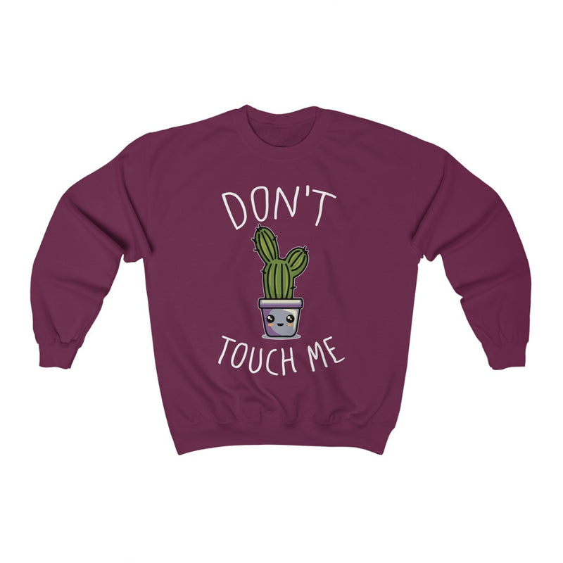 Maroon Don't Touch Me Sweatshirt