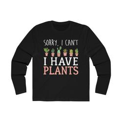 Solid Black Sorry I Can't I Have Plants Long Sleeve Tee