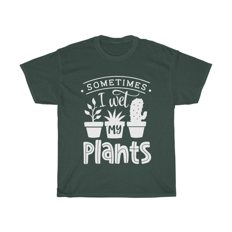 Forest Green Sometimes I Wet My Plants T-Shirt