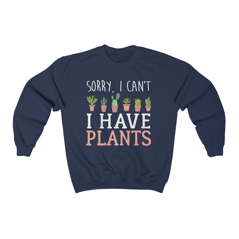 Navy Sorry I can't I Have Plants Sweatshirt