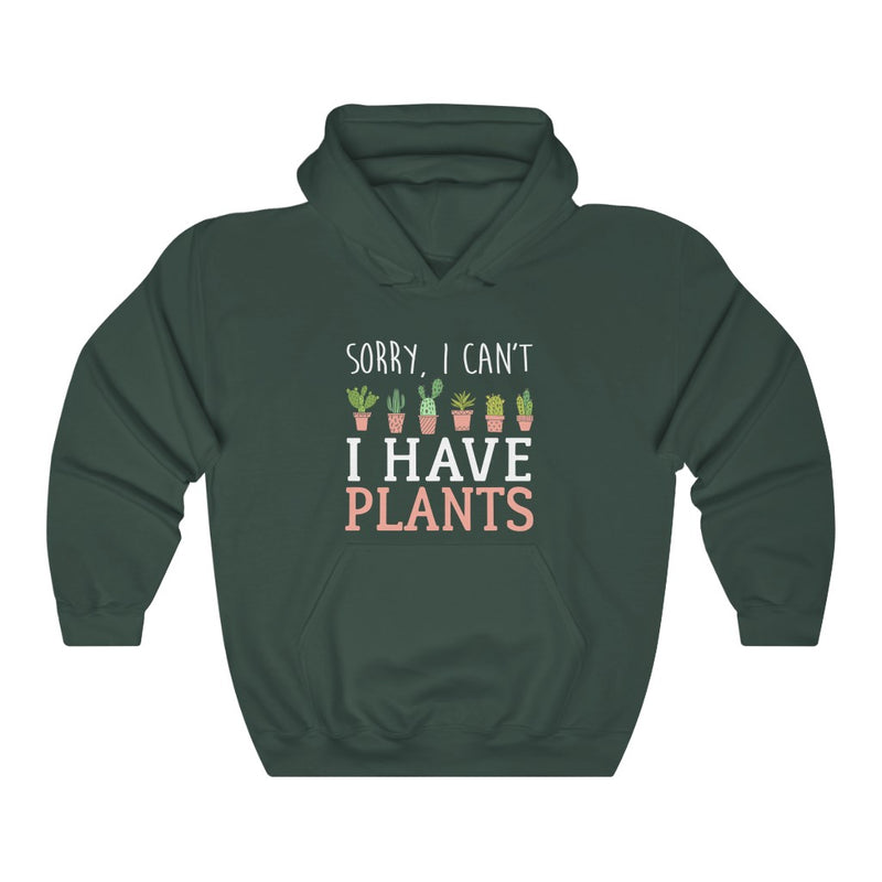 Forest Green Sorry I Can't I Have Plants Hoodie
