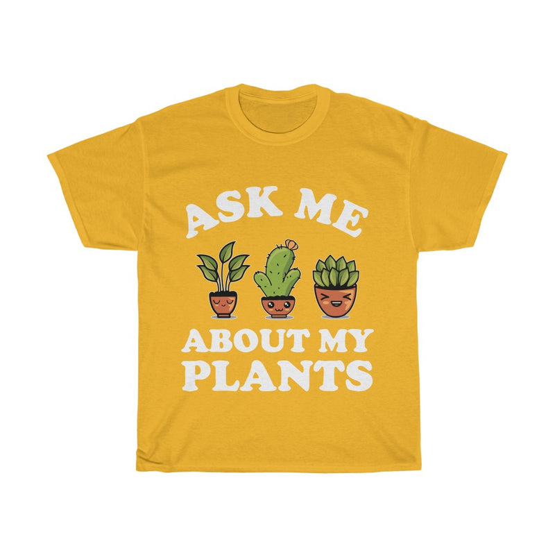 Gold Ask Me About My Plants T-Shirt