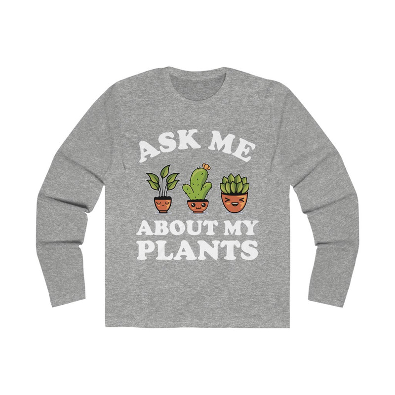 Grey Ask Me About My Plants Long Sleeve Tee
