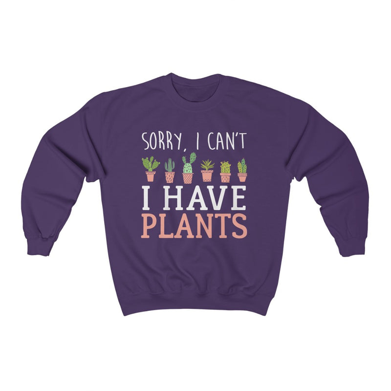 Purple Sorry I can't I Have Plants Sweatshirt