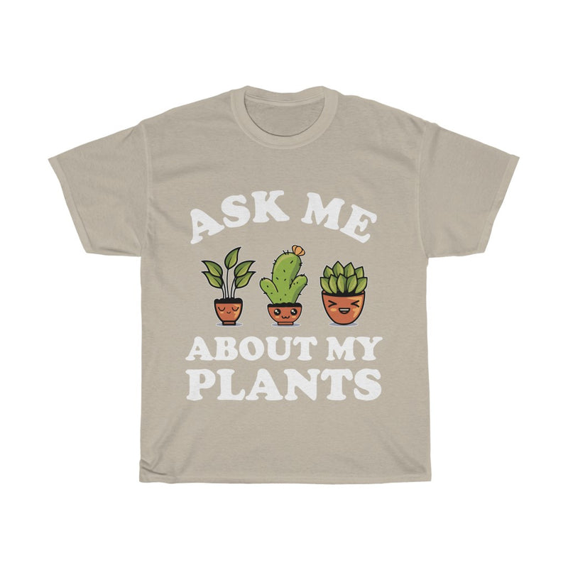Sand Ask Me About My Plants T-Shirt