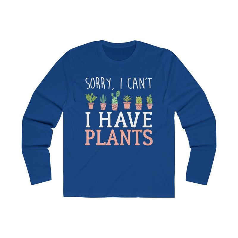 Solid Royal Sorry I Can't I Have Plants Long Sleeve Tee
