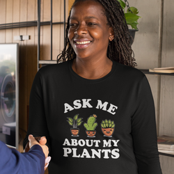 Ask Me About My Plants Long Sleeve Tee
