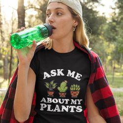 Ask Me About My Plants T-Shirt