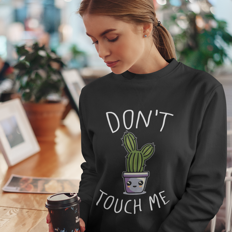 Don't Touch Me Sweatshirt