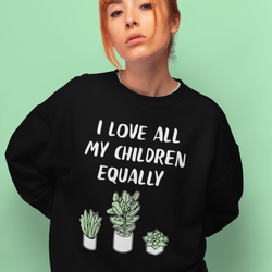 I Love All My Children Equally Sweatshirt