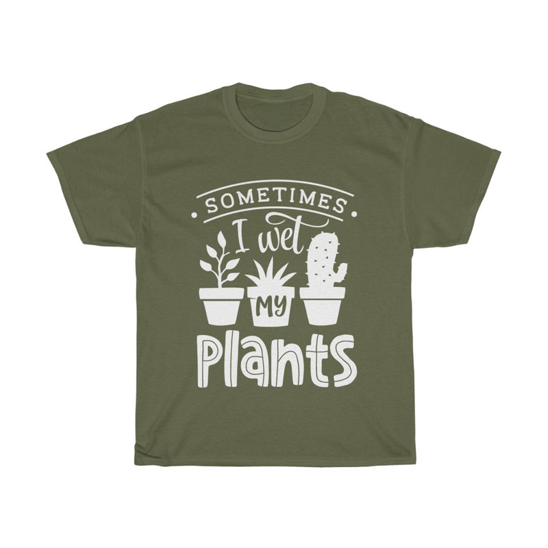 Military Green Sometimes I Wet My Plants T-Shirt