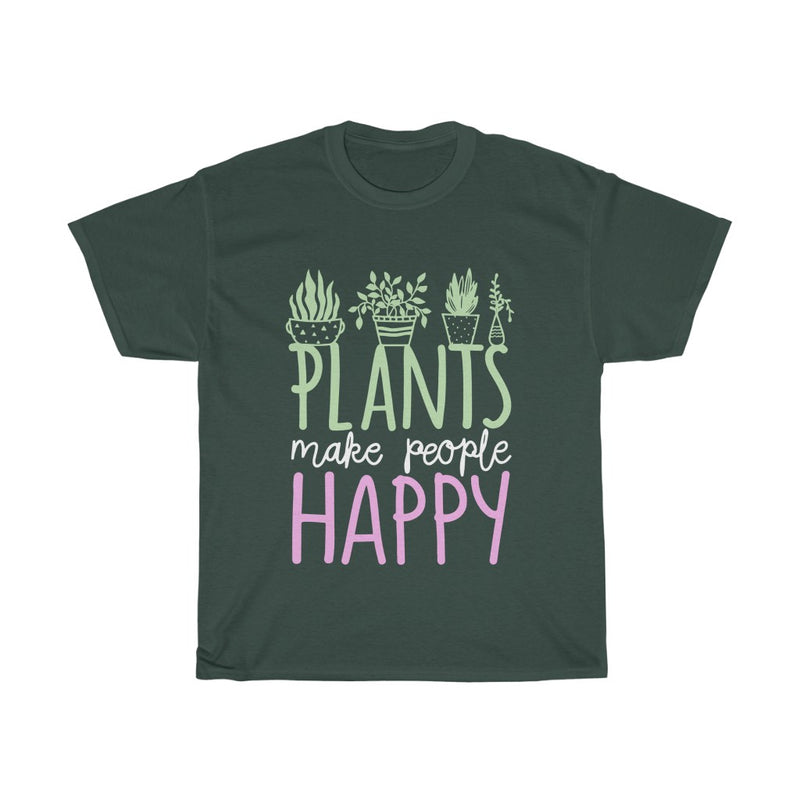 Forest Green Plants Make People Happy T-Shirt