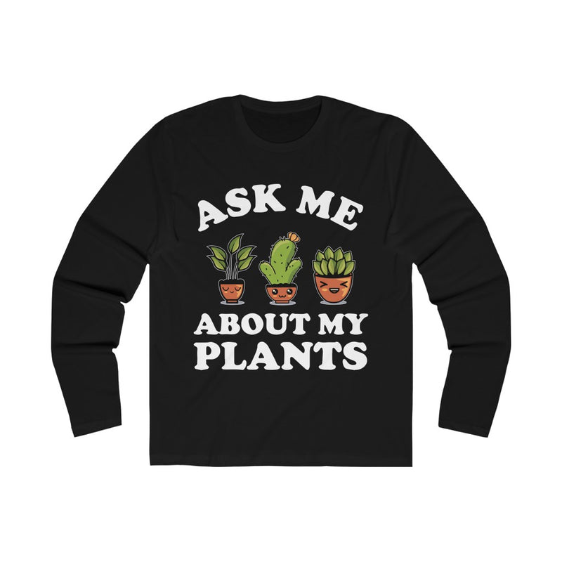 Black Ask Me About My Plants Long Sleeve Tee