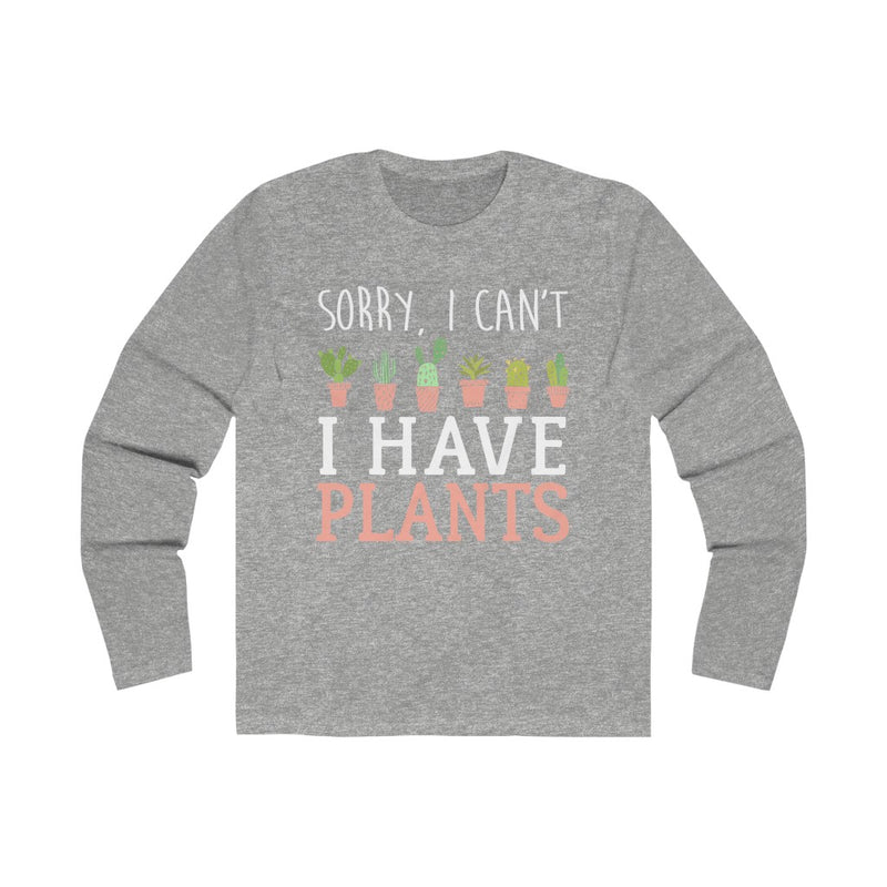 Solid Heather Grey Sorry I Can't I Have Plants Long Sleeve Tee