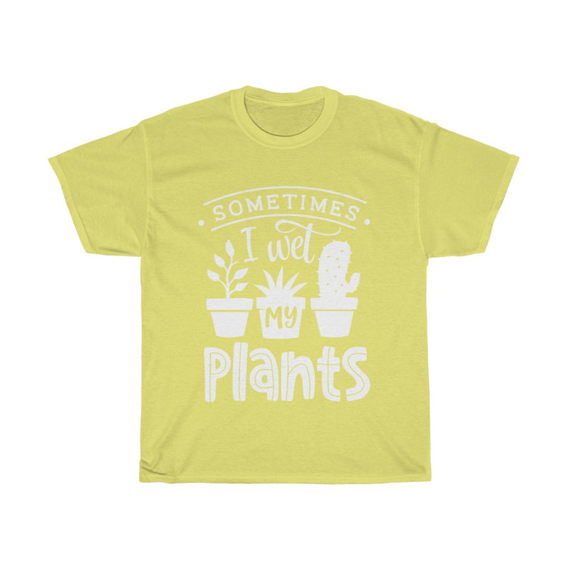 Cornsilk Sometimes I Wet My Plants T-Shirt