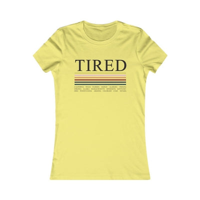 TIRED Women Favorite Tee